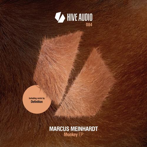 Hive Audio 084 - Marcus Meinhardt - Monkey (Definition Remix)