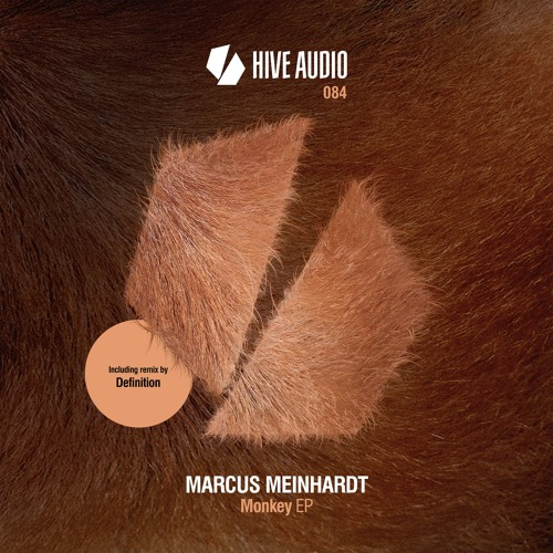 Hive Audio 084 - Marcus Meinhardt - Monkey EP