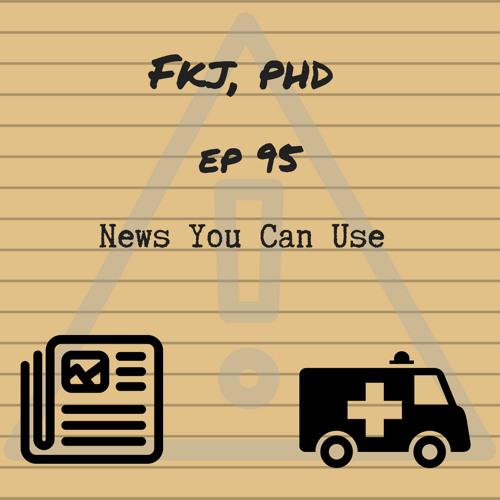EP 95: News You Can Use