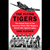 The Flying Tigers by Sam Kleiner, read by Stephen Graybill