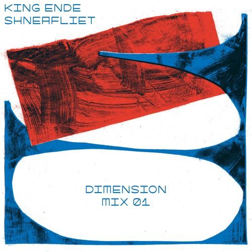 (AD004) King Ende Shneafliet - Dimension Mix 01