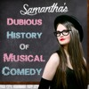 Samantha - Dubious History Of Musical Comedy