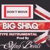 Big Shaq Type Beat - Don't Move Prod by Stylan Beats