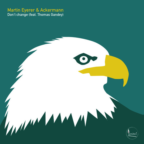 #cupremiere | Martin Eyerer & Ackermann - Don't change ft. Thomas Gandey(Dave Seaman Remix) Ignite!