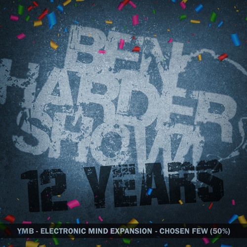 Electronic Mind Expansion @ Ben Harder Show - 12 Years Anniversary (Hour 2)