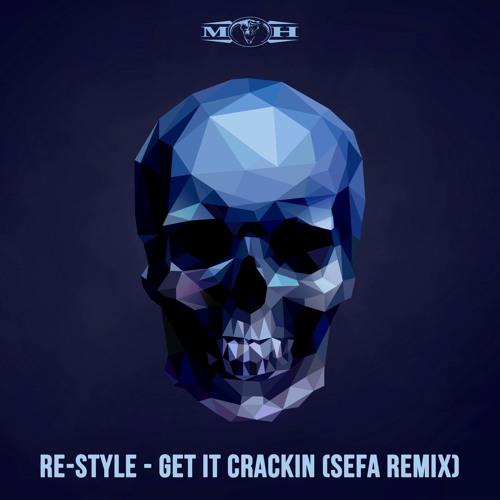 Re-Style - Get It Crackin (Sefa Remix)[MOHDIGI239] by