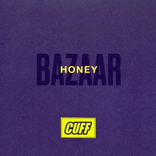 CUFFFREE014: Bazaar - Honey (Original Mix) [CUFF] (FREE DOWNLOAD) by