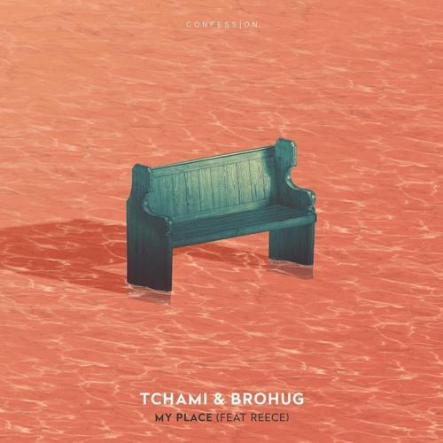 My Place (feat. Reece) Tchami, BROHUG ile ilgili görsel sonucu