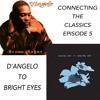 Episode 5: D'angelo's 'Brown Sugar' to Bright Eyes's 'Digital Ash In A Digital Urn'
