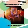 Catz 'n Dogz @ Wooded Podcast