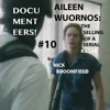 Episode 10: Aileen Wuornos: The Selling of a Serial Killer