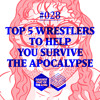 #028: Top 5 Wrestlers to Help you Survive the Apocalypse