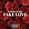 M$.CA$HVILLE THE FINE$T x FAKE LOVE (Tequela Allen ExBitch Diss Part 4) [Official Audio] 2018