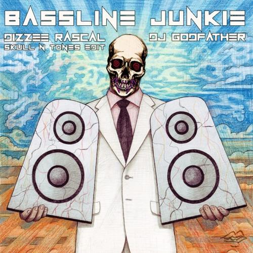 Dizzee Rascal - BASSLINE JUNKIE (DJ Godfather remix) [SKULL N TONES EDIT]