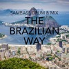 """The Brazilian Way"" ~ Sambass Drum & Bass Mix"