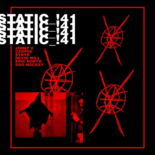 STATIC_!41 (ERIC NORTH X JIMMY V X SYBYR X DEVIN WILL X CXRPSE) [PROD. NEVERMORE]
