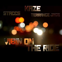 Vibin On That Ride by Kaze ft.TerranceJade & Staccs