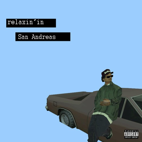 """hw.w.d.it[llyd - N-ldcrs](""""relaxin' in San Andreas"""" Out now)"""