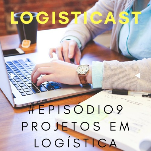 #Episódio 9: Tudo sobre a Área de Projetos em Logística