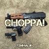 CHOPPA GO BANG!