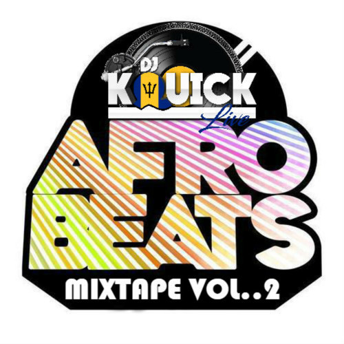 AFROBEATS MIXTAPE VOL  2 by Dj Kquick Live playlists on