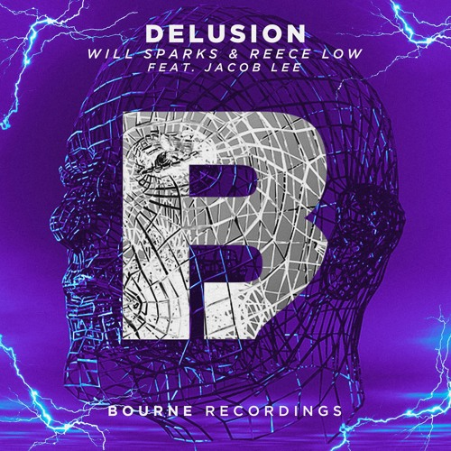 Will Sparks & Reece Low - Delusion Feat Jacob Lee