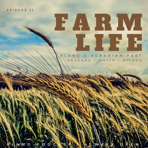Episode 31 Plano Farm Life