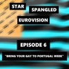 """Episode 6 - """"Bring Your Gay to Portugal Week"""": The Eurovision 2018 Debrief"""