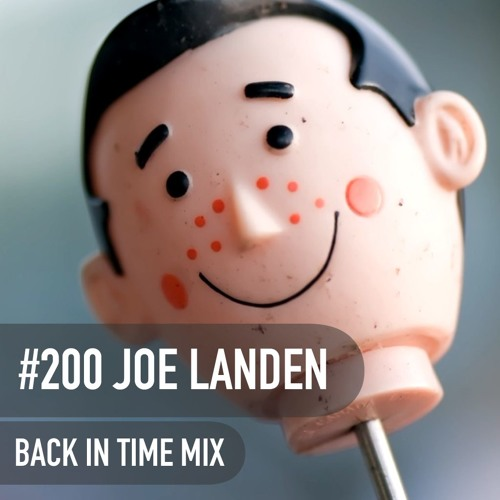 DIRTY MIND MIX #200 - Back In Time: Joe Landen (Germany)