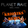 S3RL feat. Renee - Planet Rave (Krioniks Remix) ***FREE DOWNLOAD***