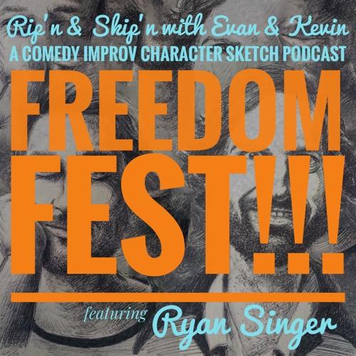 Ep 105 - Freedom Fest!!! Feat. Ryan Singer