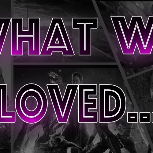 What We Loved about April...and Infinity War