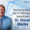 100-The Secret Behind the #1 PBS Health Special with Dr. Steven Masley