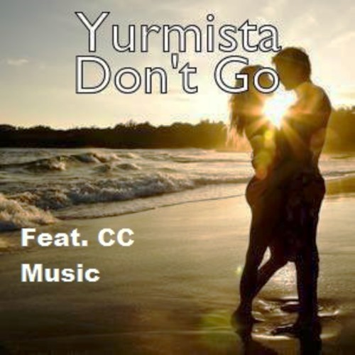 Don't Go (Feat. CC Music)