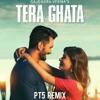 Tera Ghata - Gajendra Verma (PT5 Remix)