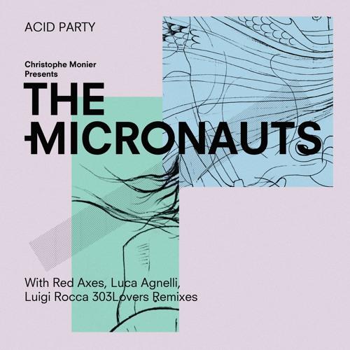 The Micronauts - Acid Party (Luca Agnelli Remix)[preview]