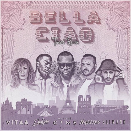 Maitre Gims, Dadju, Vitaa, Naestro & Slimane - Bella Ciao (Timac Afrotrap  Remix)