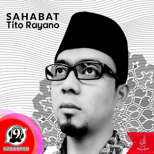 TITO RAYANO - SAHABAT