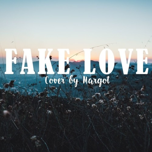 Fake Love - BTS (acoustic English Cover) by Margot D R | Free