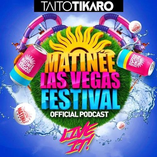 TAITO TIKARO MATINEE LAS VEGAS FESTIVAL 2018