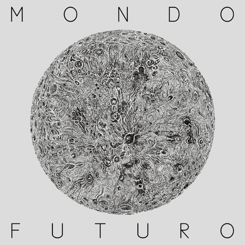 Mondo Futuro Ep Preview