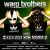 Warp Brothers - Here We Go Again Podcast #085 2018-05-23 Artwork