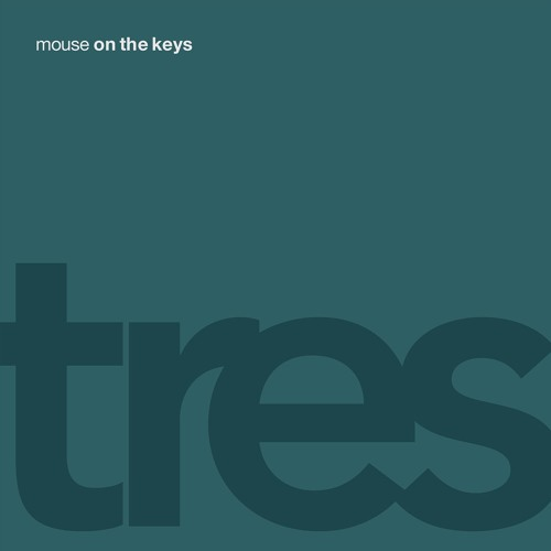 "mouse on the keys - ""tres"""