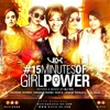 15 MINUTES OF GIRL POWER BY DJ VIX
