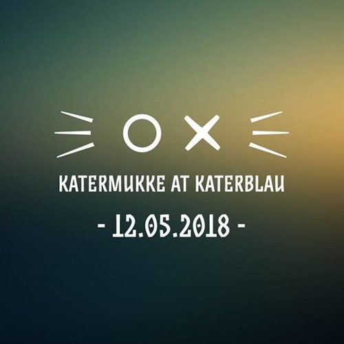 Mikah @ Katermukke Night - Kater Blau Berlin 13.05.18