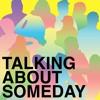 Talking About Someday: Ep. 01 - Kaleena Zanders /