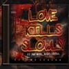 LOVE KILLS SLOWLY FT NIGHT LOVELL & FAT NICK (Prod. CianP & Scheme)