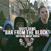 ShayeDawg - Bar From The Block Official Music Video Dir Fly Life Films