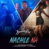 Nachle Na Guru Randhawa Official Song