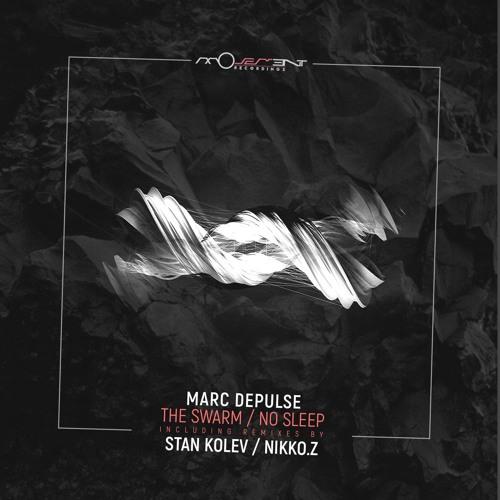 Marc DePulse - The Swarm / No Sleep (incl. Stan Kolev, Nikko.Z remixes)